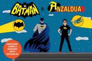 Rio Yañez, Batman and Anzaldua